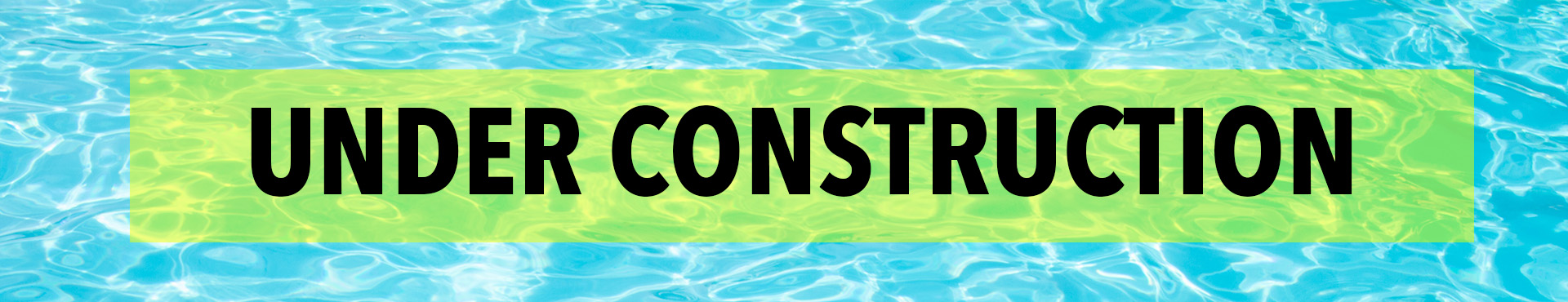 Under construction - pool banner